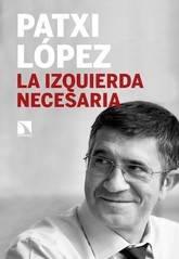 Patxi López: La izquierda necesaria