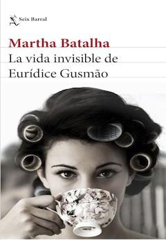 Martha Batalha: La vida invisible de Eurídice Gusmão