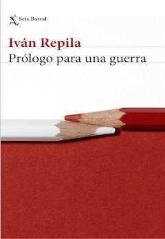 Iván Repila: Prólogo para una guerra