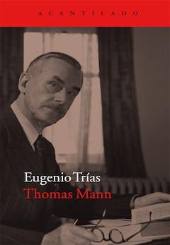 Eugenio Trías: Thomas Mann
