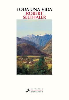 Robert Seethaler: Toda una vida