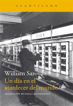 William Saroyan: Un día en el atardecer del mundo