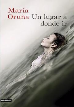 María Oruña: Un lugar a donde ir