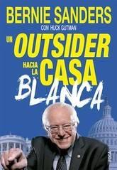 Bernie Sanders (con Huck Gutman): Un outsider hacia la Casa Blanca