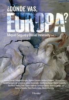 Miquel Seguró y Daniel Innerarity (eds): ¿Dónde vas, Europa?