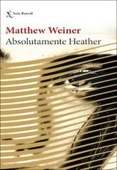 Matthew Weiner: Absolutamente Heather