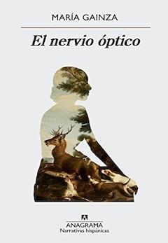 María Gainza: El nervio óptico