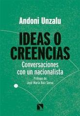 Andoni Unzalu: Ideas o creencias. Conversaciones con un nacionalista