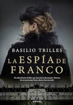 Basilio Trilles: La espía de Franco