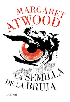 Margaret Atwood: La semilla de la bruja