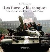 Luis Zaragoza: Las flores y los tanques. Un regreso a la primavera de Praga
