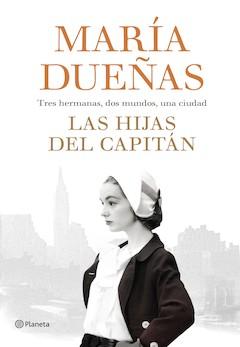 María Dueñas: Las hijas del Capitán