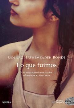 Golnaz Hashemzadeh Bonde: Lo que fuimos