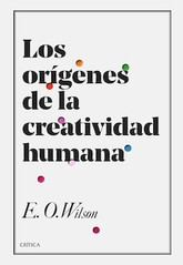Edward O. Wilson: Los orígenes de la creatividad humana