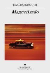 Carlos Busqued: Magnetizado