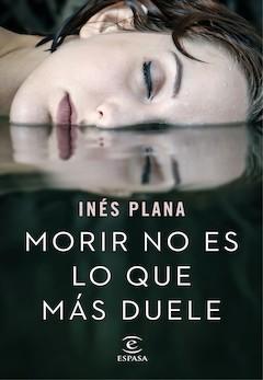 Inés Plana: Morir no es lo que más duele