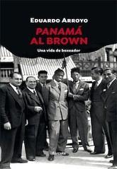 Eduardo Arroyo: Panamá Al Brown. Una vida de boxeador