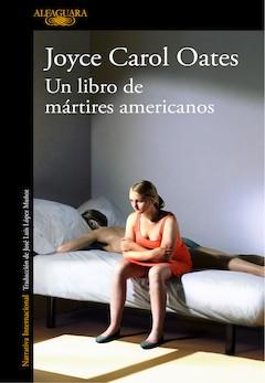 Joyce Carol Oates: Un libro de mártires americanos