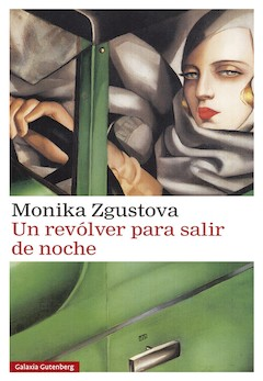 Monika Zgustova: Un revólver para salir de noche