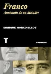 Enrique Moradiellos: Franco. Anatomía de un dictador