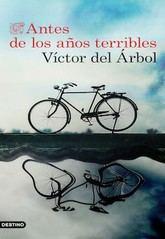 Víctor del Árbol: Antes de los años terribles