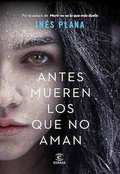 Inés Plana: Antes mueren los que no aman