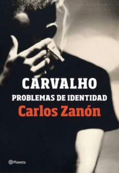 Carlos Zanón: Carvalho. Problemas de identidad