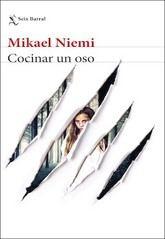 Mikael Niemi: Cocinar un oso