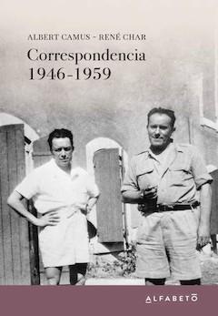 Albert Camus-René Char: Correspondencia 1946-1959