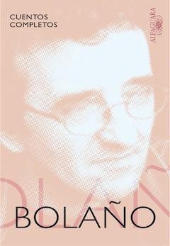 Roberto Bolaño: Cuentos completos