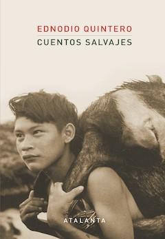 Ednodio Quintero: Cuentos salvajes