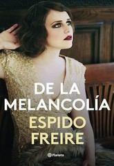 Espido Freire: De la melancolía