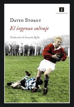 David Storey: El ingenuo salvaje