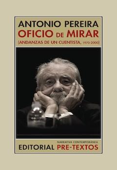 Antonio Pereira: Oficio de Mirar
