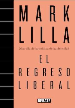 Mark Lilla: El regreso liberal