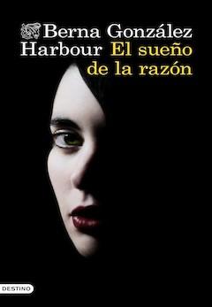 Berna González Harbour: El sueño de la razón