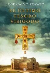 José Calvo Poyato: El último tesoro visigodo