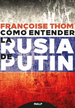 Françoise Thom: Cómo entender la Rusia de Putin