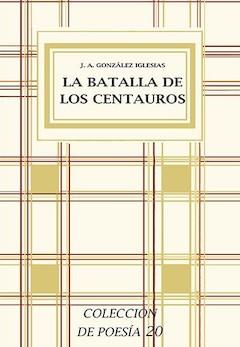 J. A. González Iglesias: La batalla de los centauros