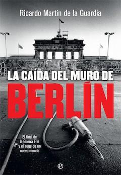 Ricardo Marín de la Guardia: La caída del Muro de Berlín