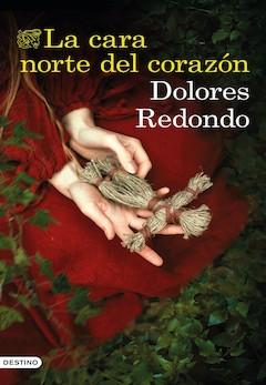 Dolores Redondo: La cara norte del corazón