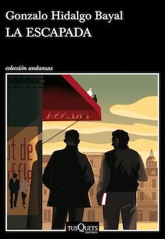 Gonzalo Hidalgo Bayal: La escapada
