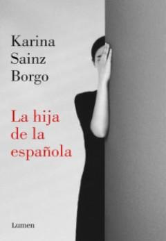 Karina Sainz Borgo: La hija de la española