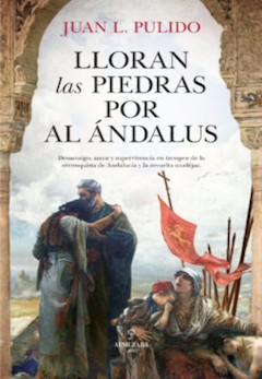 Juan L. Pulido: Lloran las piedras por Al Ándalus