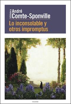André Comte-Sponville: Lo inconsolable y otros impromptus