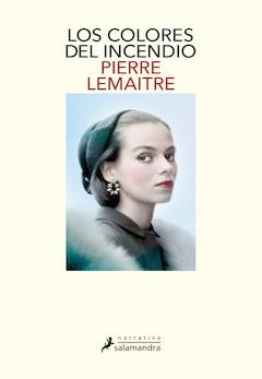 Pierre Lemaitre: Los colores del incendio