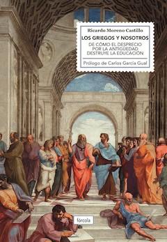 Ricardo Moreno Castillo: Los griegos y nosotros