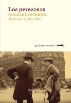 Charles Dickens y Wilkie Collins: Los perezosos