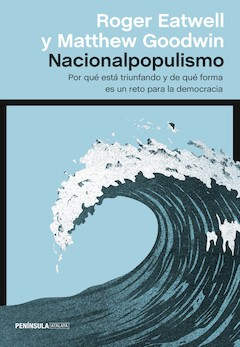 Roger Eatwell y Matthew Goodwin: Nacionalpopulismo