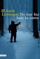 Jordi Llobregat: No hay luz bajo la nieve